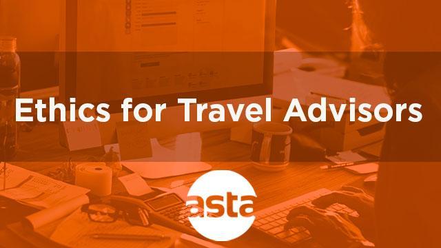 Ethics for Travel Advisors