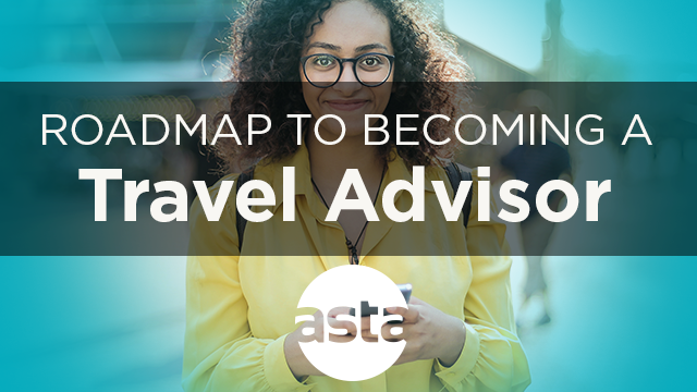 Roadmap to Becoming a Travel Advisor